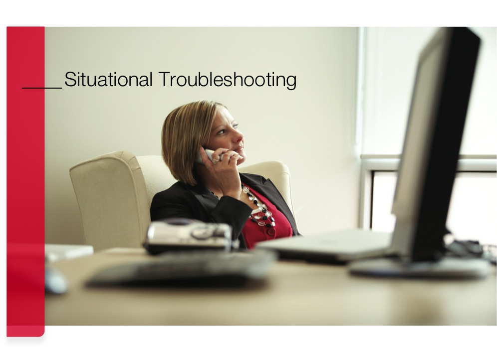 Situational Troubleshooting